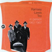 Ramsey Lewis Trio in Person, 1960-1967