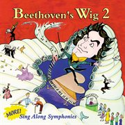 Beethoven's wig 2: more sing along symphonies cover image