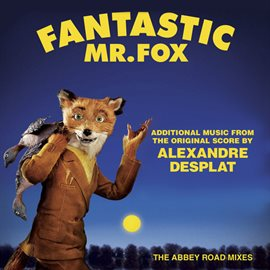 Cover image for Fantastic Mr. Fox - Additional Music From The Original Score By Alexandre Desplat - The Abbey Roa...