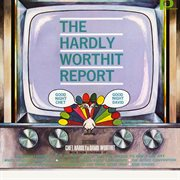 The Hardly-worthit Report