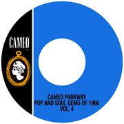 Cameo Parkway Pop and Soul Gems of 1966 Vol. 4