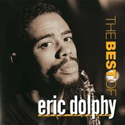 Best of Eric Dolphy, the (remastered)