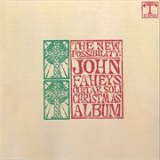 The New Possibility: John Fahey's Guitar Soli Christmas Album/christmas With John Fahey, Vol. Ii (re