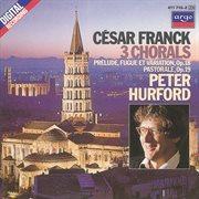 Franck: 3 Chorals; Pastorale; Prélude, Fugue Et Variation