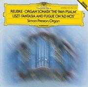 "Reubke: the 94th Psalm / Liszt: Fantasy and Fugue on ""ad Nos, Ad Salutarem Undam"""