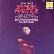 Berlioz: symphonie fantastique, op.14; dance of the sylphs; dance of the will-o'-the-wisps cover image