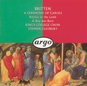 Britten: a ceremony of carols; rejoice in the lamb; a boy was born cover image