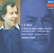 Bach, j.s.: french suites nos. 1-6/italian concerto etc cover image