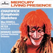 Chadwick: symphonic sketches/macdowell: suite for large orchestra/sinfonia in g cover image