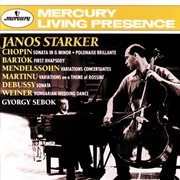 Bartók / Chopin / Debussy / Mendelssohn: Cello Sonatas &c