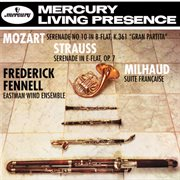 Mozart: Wind Serenade in B Flat / Strauss, R.: Serenade for Wind/milhaud: Suite Francaise