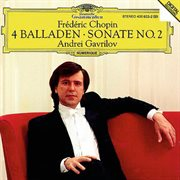 Chopin: 4 Ballades; Piano Sonata No.2