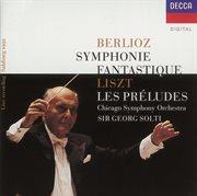 Berlioz: Symphonie Fantastique/liszt: Les Prľudes