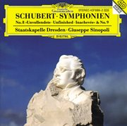 """Schubert: Symphony No.8 in B Minor D. 759 """"unfinished""""; Symphony No. 9 in C Major, D. 944 """"the Great"""