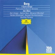 Berg: Seven Early Songs (piano Version); Seven Early Songs (orchestral Version); Schlie¿e Mir Die Au