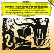 Bartók: Concerto for Orchestra; Orchestral Pieces, Op. 12