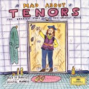 Mad about tenors : the greatest stars, the greatest music cover image