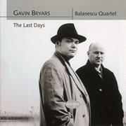 Bryars: the last days/string quartets nos. 1 & 2 cover image