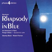 Gershwin: Rhapsody in Blue; An American in Paris; Porgy & Bess Symphonic Suite