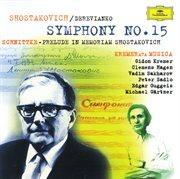 Schnittke: praeludium in memoriam dmitri shostakovich / shostakovich: symphony no. 15 cover image