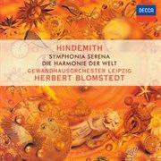 """Hindemith: Symphonia Serena; Symphonie """"die Harmonie Der Welt"""""""