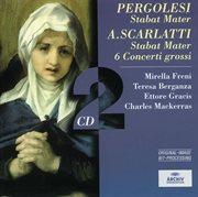 Pergolesi: stabat mater / scarlatti: stabat mater; 6 concerti grossi cover image