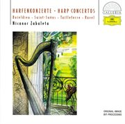 Boieldieu / Saint-san︠s / Tailleferre / Ravel: Harp Concertos