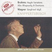 Brahms: Haydn Variations / Alto Rhapsody / Overtures / Wagner: Siegfried Idyll