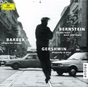 Gershwin: Rhapsody in Blue / Barber: Adagio for Strings / Bernstein: on the Town; Candide