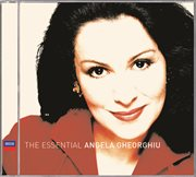 Angela Gheorghiu: the Essential Collection
