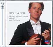 Bruch, Mendelssohn, Mozart Violin Concertos