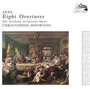Arne: Eight Overtures