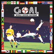Goal - World Soccer Anthems