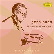 Géza Anda: Troubadour of the Piano