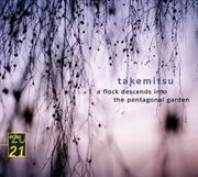 Takemitsu: Quatrain; A Flock Descends