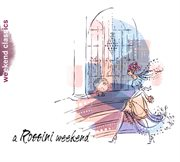 A Rossini Weekend