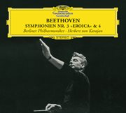 """Beethoven: symphonies nos.3 """"eroica"""" & 4 cover image"""