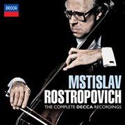 Mstislav Rostropovich - the Complete Decca Recordings