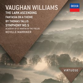 Cover image for Vaughan Williams: The Lark Ascending; Fantasia On A Theme By Thomas Tallis; Symphony No.5