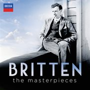 Britten - the masterpieces cover image