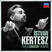 Istvan kertesz - the london years cover image