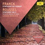 Franck: Symphony in D Minor; Roussel: Symphony No.3