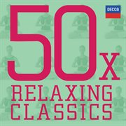 50 x relaxing classics cover image