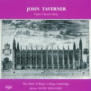 "Taverner, J.: Mass, ""The Western Wind"" / Kyrie, ""Leroy"" / Mater Christi (Tudor Church Music)(King's College Choir, Cambridge, Willcocks) cover image"