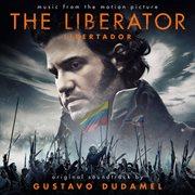 The Liberator / Libertador (original Soundtrack)