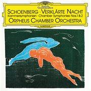 Schoenberg: Verklarte Nacht, Op. 4 / Chamber Symphonies Nos. 1 & 2