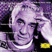 """Bernstein: Arias and Barcarolles; A Quiet Place, Suite; """"west Side Story"""" - Symphonic Dances"""