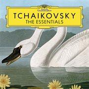 Tchaikovsky: the Essentials