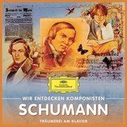 Wir entdecken komponisten: robert schumann   trũmerei am klavier
