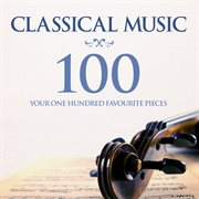 Classical Music: Your 100 Favourite Pieces